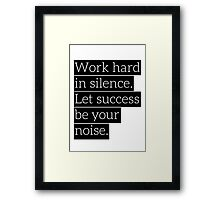 Work Hard Framed Print