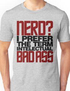 Nerd? Bad Ass Unisex T-Shirt