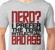 Nerd? Bad Ass Unisex T-Shirt