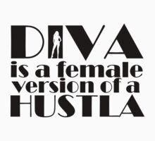 Diva is a female version of a hustler by Kirdinn