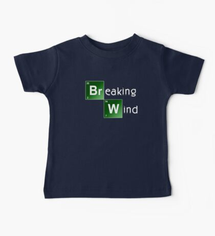 Breaking Wind - Parody T shirt Baby Tee