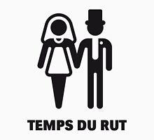 Temps Du Rut (Mariage / Noce) Unisex T-Shirt