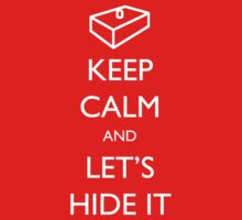 Keep Calm and Let's Hide It - The IT Crowd by robotplunger