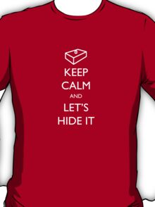 Keep Calm and Let's Hide It - The IT Crowd T-Shirt