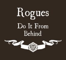 Rogues do it from behind. (for dark shirts) T-Shirt