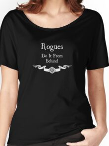 Rogues do it from behind. (for dark shirts) Women's Relaxed Fit T-Shirt
