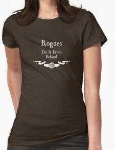 Rogues do it from behind. (for dark shirts) Womens Fitted T-Shirt