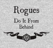 Rogues do it from behind. | Unisex T-Shirt
