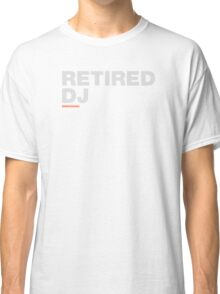 Retired DJ Classic T-Shirt