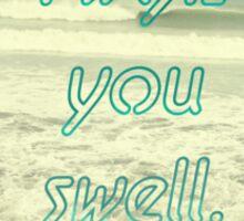 I wish you swell Sticker