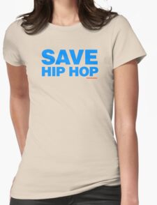 Save Hip Hop Womens Fitted T-Shirt