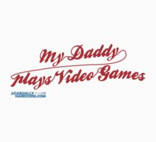 My Daddy Plays Video Games Kids Tee