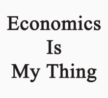 Economics Is My Thing by supernova23