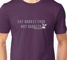 Eat rabbit FOOD not rabbits! Vegetarian vegan  Unisex T-Shirt