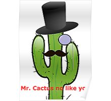 Mr. Cactus Poster Poster