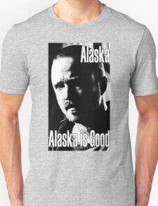 Breaking Bad - Alaska is Good T-Shirt