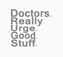 Doctors Really Urge Good Stuff Unisex T-Shirt