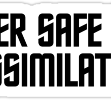 Better safe than assimilated Sticker
