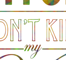 Bitch don't kill my vibe - DARK JEWEL Sticker