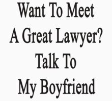 Want To Meet A Great Lawyer? Talk To My Boyfriend  by supernova23