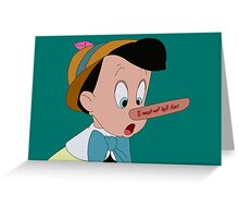 Pinocchio: Must not tell lies Greeting Card