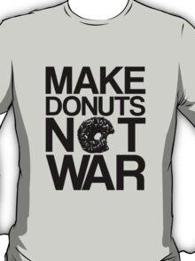 Makes Donuts Not War T-Shirt