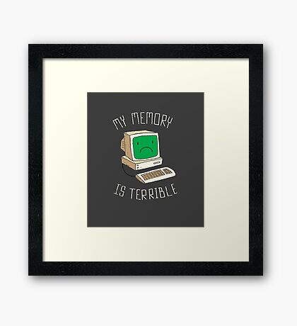 My Memory Is Terrible Framed Print