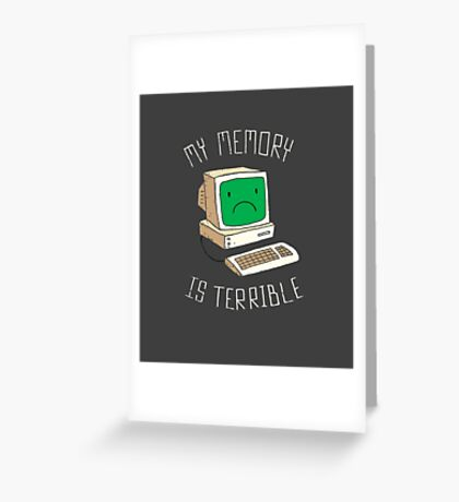 My Memory Is Terrible Greeting Card