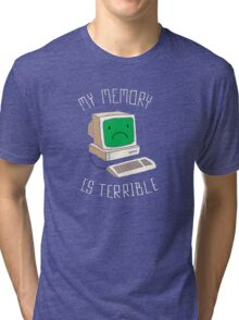 My Memory Is Terrible Tri-blend T-Shirt