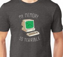 My Memory Is Terrible Unisex T-Shirt