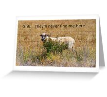 Shh... They'll never find me here... Greeting Card
