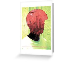 .........and so the mind destroys the body... Greeting Card