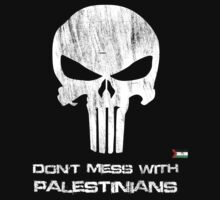 Don't Mess with Palestinians t shirts and Iphone covers by darweeshq