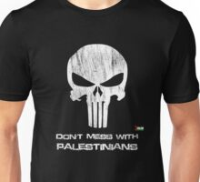 Don't Mess with Palestinians t shirts and Iphone covers Unisex T-Shirt