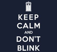 Keep Calm And Don't Blink Kids Clothes