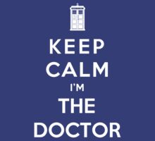 Keep Calm I Am The Doctor by Phaedrart