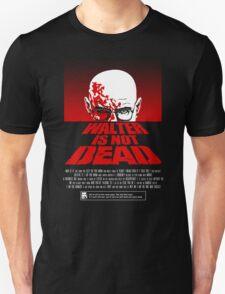 Heisenberg NOT DEAD!  Unisex T-Shirt