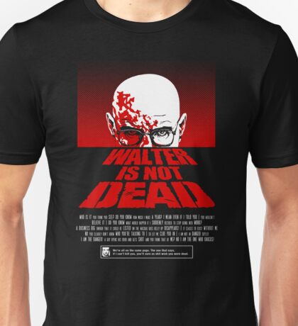 Heisenberg NOT DEAD!  T-Shirt