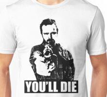 Jesse Pinkman - You will die! Unisex T-Shirt