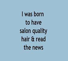 Burgundy Salon Quality Hair Unisex T-Shirt
