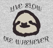 Live Slow by ashraae