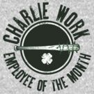 Charlie Work Employee of the Month by huckblade