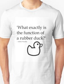 function of a rubber duck- based on Arthur Weasley [unofficial] T-Shirt