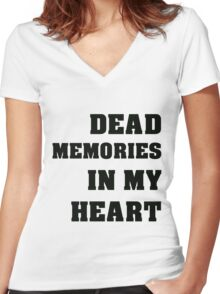Dead Memories In My Heart Black Text Women's Fitted V-Neck T-Shirt