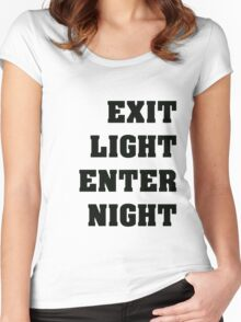 Exit Light Enter Night Black Text Women's Fitted Scoop T-Shirt