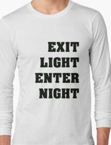 Exit Light Enter Night Black Text Long Sleeve T-Shirt