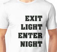 Exit Light Enter Night Black Text Unisex T-Shirt