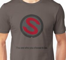 You are who you choose to be. #2 Unisex T-Shirt