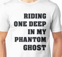 One Deep In My Phantom Ghost Black Text Unisex T-Shirt