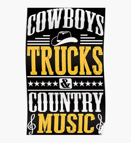 Cowboys, trucks & country music Poster